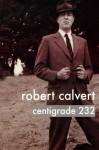 Centigrade 232 - Robert Calvert