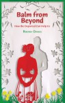 Balm from Beyond: How the Departed Can Help Us - Rodney Davies