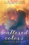 Scattered Colors (a Colors novel) - Jessica Prince, Becky Johnson
