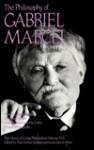 The Philosophy Of Gabriel Marcel - Gabriel Marcel