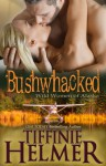 Bushwhacked: Wild Women of Alaska - Tiffinie Helmer