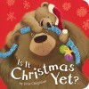 Is It Christmas Yet? - Jane Chapman, Jane Chapman