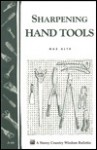 Sharpening Hand Tools: Storey's Country Wisdom Bulletin A-66 - Max Alth