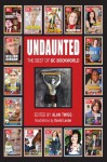 Undaunted: The Best of BC Bookworld - Alan Twigg
