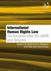 International Human Rights Law: Six Decades After the Udhr and Beyond - Mashood A. Baderin, Manisuli Ssenyonjo