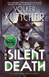 The Silent Death (Gereon Rath Series) - Volker Kutscher