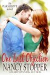 One Last Objection (Oak Grove Series Book 4) - Nancy Stopper