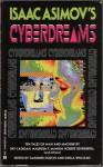 Isaac Asimov's Cyberdreams - Jonathan Lethem, Gardner R. Dozois, Eileen Gunn, Pat Cadigan, Nancy Kress, Geoffrey A. Landis, Maureen F. McHugh, Sheila Williams, Cherry Wilder, Mary Rosenblum, Sonia Orin Lyris, Robert Silverberg