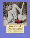 Woodstock Documented: The Recordings That Captured And Preserved The 1969 Woodstock Festival - Scott Parker