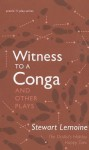 Witness to a Conga and Other Plays - Stewart Lemoine