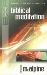 Explaining Biblical Meditation (New Explaining) - Campbell McAlpine, David Pawson, Joyce Huggett