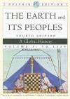 The Earth and Its Peoples, Volume I: A Global History: To 1550, Dolphin Edition - Richard W. Bulliet, Pamela Kyle Crossley, Lyman L. Johnson, Daniel R. Headrick, Steven Hirsch