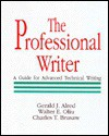 The Professional Writer: A Guide for Advanced Technical Writing - Gerald J. Alred, Charles T. Brusaw, Walter E. Oliu