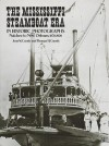 The Mississippi Steamboat Era in Historic Photographs: Natchez to New Orleans, 1870�1920 - Joan W. Gandy, Joan W. Gandy