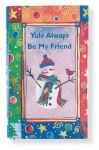 Yule Always Be My Friend - Evelyn Loeb, Lois Kaufman, Jane Heyes