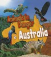 Animals in Danger in Australia - Richard Spilsbury, Louise Spilsbury, Michael Bright