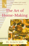The Art of HomeMaking - Alison May