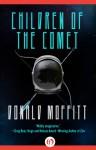 Children of the Comet - Donald Moffitt