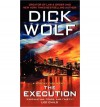 Creator of Law and Order A Jeremy Fisk Novel The Execution - by Dick Wolf