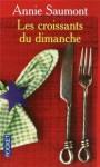 Les croissants du dimanche - Annie Saumont