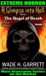 The Angel of Death - The Most Gruesome Series on the Market (A Glimpse into Hell, book 2) - Wade H. Garrett