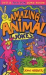 Amazing Animal Joke Book - John Hegarty