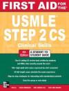 First Aid for the USMLE Step 2 CS, Fourth Edition (First Aid USMLE) - Tao Le, Vikas Bhushan, Mae Sheikh-Ali, Fadi Abu Shahin