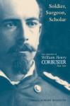 Soldier, Surgeon, Scholar: The Memoirs of William Henry Corbusier, 1844-1930 - William Henry Corbusier, Robert Wooster