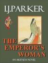 The Emperor's Woman - I.J. Parker