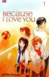 Because I Love You Vol. 1 - Shouko Akira