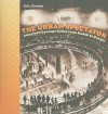 The Urban Spectator: American Concept Cities From Kodak To Google (Interfaces: Studies In Visual Culture) - Eric Gordon