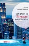 Ein Jahr in Singapur: Reise in den Alltag (HERDER spektrum) - Nicola Kaulich-Stollfuß