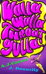 Walla Walla Throatgulla (Monsters A to Z Book 13) - A.J. Cosmo, J. Donnelly, Angela Pearson, A. J. Cosmo