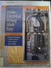Home Electrical Wiring Made Easy - Robert W. Wood