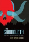[ THE SHIBBOLETH By Jacobs, John Hornor ( Author ) Hardcover Mar-01-2014 - John Hornor Jacobs