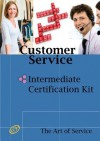 Customer Service Intermediate Level Full Certification Kit - Complete Skills, Training, and Support Steps to the Best Customer Experience by Redefining and Improving Customer Experience - Ivanka Menken