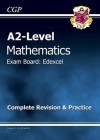Mathematics: A2-Level: Exam Board: Edexcel: Complete Revision & Practice - Richard Parsons