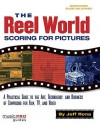 The Reel World: Scoring For Pictures-Updated And Revised Edition (Music Pro Guides) - Jeff Rona