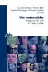 Vite Matematiche Protagonisti Del '900 Da Hilbert A Wiles - Claudio Bartocci, Roberto Lucchetti, Renato Betti, A. Guerraggio, Raimondo Betti