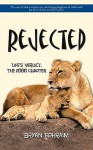 Rejected: Life's Verdict; The 2000 Chapter - Bryan Ephraim