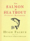 The Salmon and Sea Trout Fisher's Handbook - Hugh Falkus, Malcolm Greenhalgh