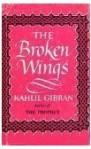 The Broken Wings - Kahlil Gibran, Anthony R. Ferris