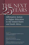 The Next Twenty-five Years: Affirmative Action in Higher Education in the United States and South Africa - David Lee Featherman, Martin Hall, Marvin Krislov