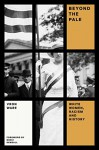 Beyond the Pale: White Women, Racism, and History (Feminist Classics) - Vron Ware, Mikki Kendall