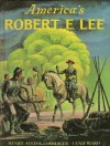 America's Robert E. Lee - Henry Steele Commager, Lynd Ward