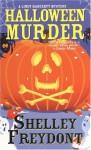 Halloween Murder - Shelley Freydont, Shelley Freydont