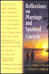Reflections on Marriage and the Spiritual Growth - Andrew J. Weaver, Carolyn L. Stapleton