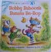 Bobby Baboon's Banana Be-bop (Animal Antics A to Z) - Barbara deRubertis, R.W. Alley