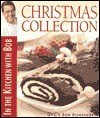 In the Kitchen with Bob: Christmas Collection - Bob Bowersox