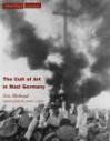 The Cult of Art in Nazi Germany - Eric Michaud, Janet Lloyd